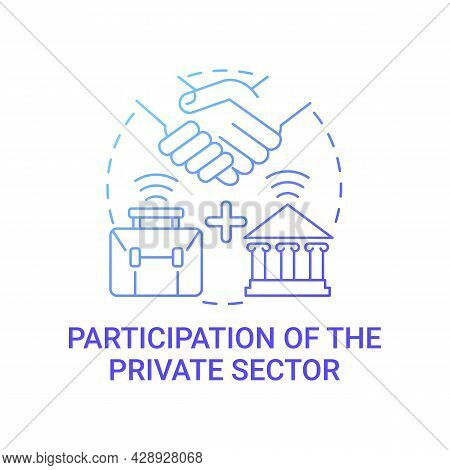 Participation Of Private Sector Gradient Blue Concept Icon. Business And Government Partnership Abst