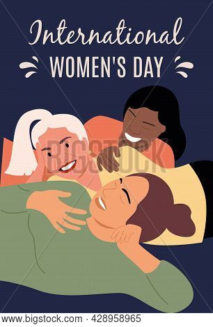 Three Girlfriends Or Sisters Hug And Laugh Together. Congratulations On March 8 Or Women's National