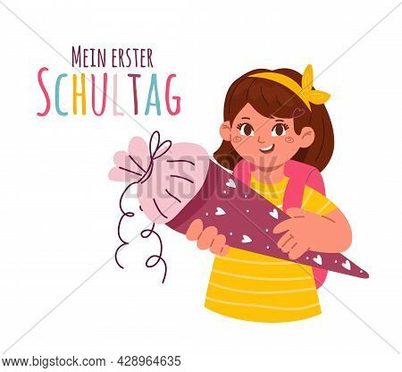 A Firstgrader Girl Holding A School Cone, Schultuete.text In German-my First Day Of School.enrolment