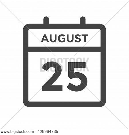 August 25 Calendar Day Or Calender Date For Deadline And Appointment