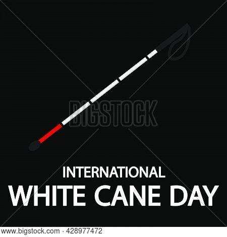 Cane For International White Cane Day, Vector Art Illustration.