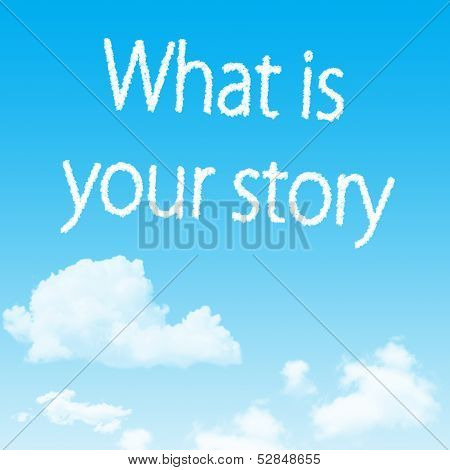 What Is Your Story Cloud Icon With Design On Blue Sky Background