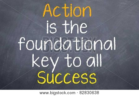 Action is the Foundation