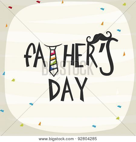 Elegant greeting card design decorated with stylish text Father's Day with necktie and black mustache for Happy Father's Day celebration concept.