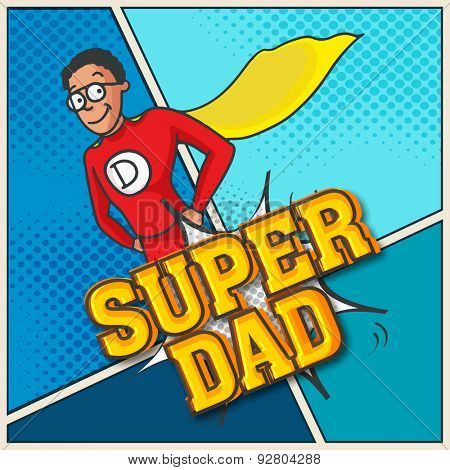 Super Dad in super hero outfits on blue background for Happy Father's Day celebration.