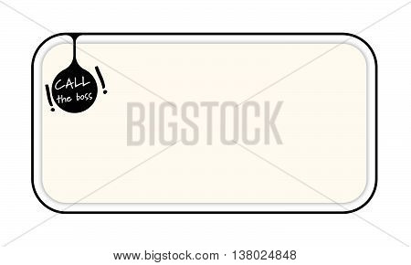 Vector simple box to fill your text and the words call the boss
