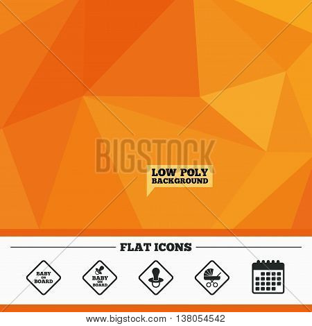 Triangular low poly orange background. Baby on board icons. Infant caution signs. Child buggy carriage symbol. Calendar flat icon. Vector