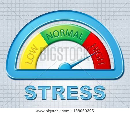 High Stress Indicates Very Indicator And Display