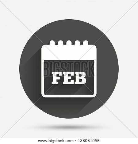 Calendar sign icon. February month symbol. Circle flat button with shadow. Vector