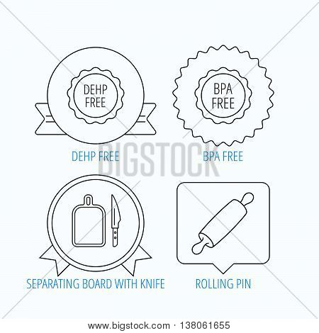 Rolling pin, separating board and knife icons. BPA, DEHP free linear signs. Award medal, star label and speech bubble designs. Vector