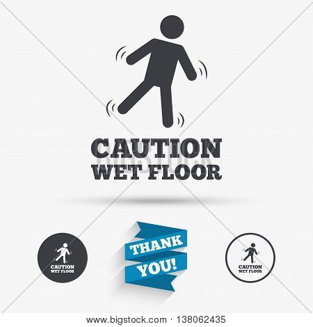 Caution wet floor sign icon. Human falling symbol. Flat icons. Buttons with icons. Thank you ribbon. Vector
