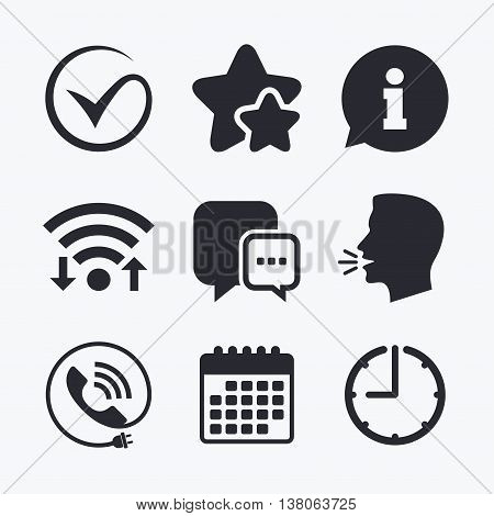 Check or Tick icon. Phone call and Information signs. Support communication chat bubble symbol. Wifi internet, favorite stars, calendar and clock. Talking head. Vector