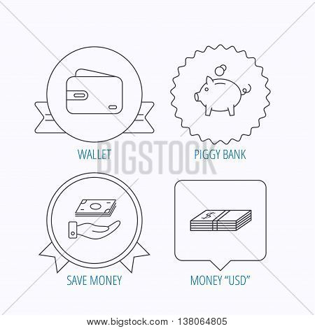 Piggy bank, cash money and wallet icons. Save money linear sign. Award medal, star label and speech bubble designs. Vector