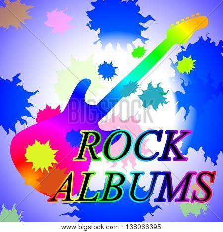 Rock Albums Shows Sound Track And Acoustic