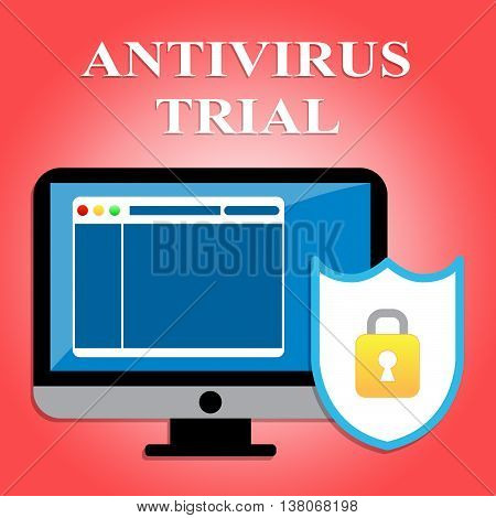 Antivirus Trial Indicates Try Out And Check