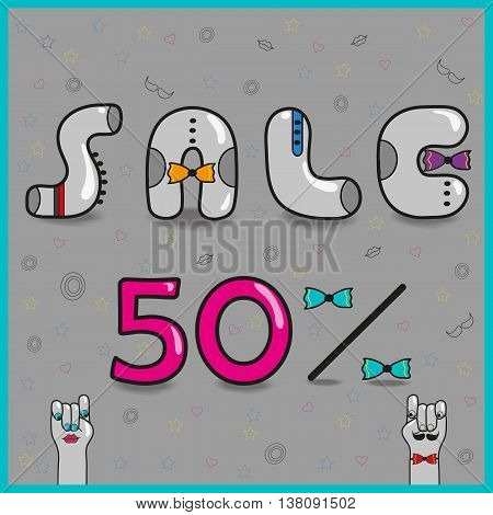 Inscription sale. Fifty percents. Hipster style. Gray cartoon letters with colorful ties. Pink numerals. Cartoon hands looking at each other. Illustration