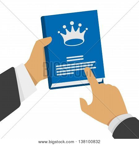 Vector illustration of a book in the hand of man. A man hand holding a book with a crown. Stock illustration in a flat style.