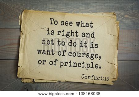 Ancient chinese philosopher Confucius quote on old paper background. To see what is right and not to do it is want of courage, or of principle.