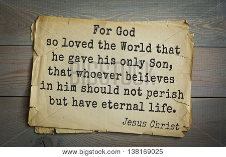 Jesus quote on old paper background. For God so loved the World that he gave his only Son, that whoever believes in him should not perish but have eternal life.