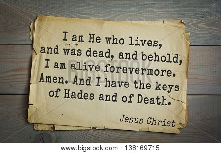 Jesus quote on old paper background. I am He who lives, and was dead, and behold, I am alive forevermore. Amen. And I have the keys of Hades and of Death.