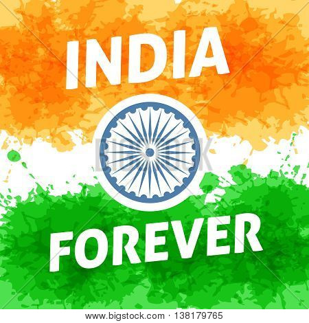 India forever independence day 15th of august. Flag background for holiday of freedom and democracy.