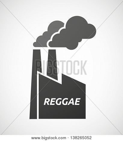 Isolated Industrial Factory Icon With    The Text Reggae