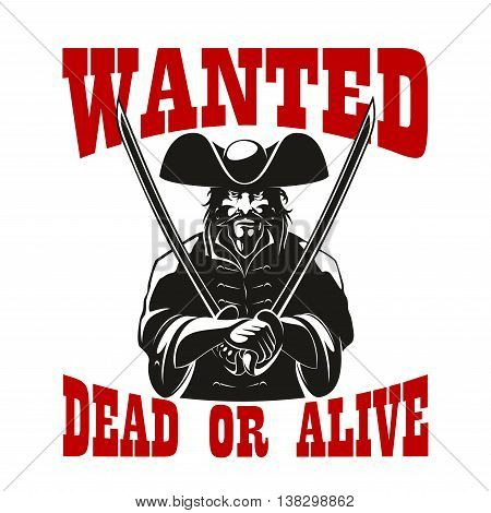 Reward or bounty for pirate or criminal robber or corsair with sword or saber, hat and beard wanted dead or alive
