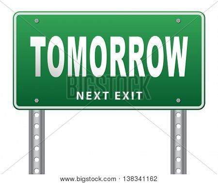 tomorrow sign icon or next day coming soon what will the future bring a new beginning announcement, 3D illustration, isolated, on white