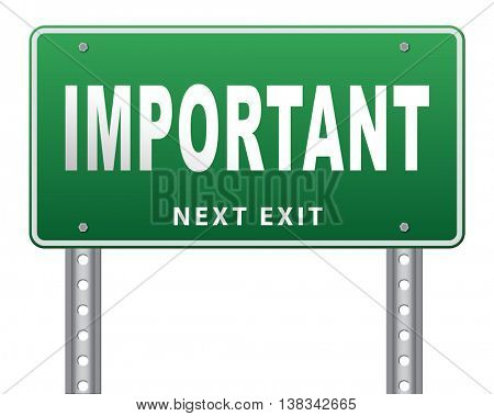 important information very crucial message essential and critical road sign, billboard. 3D illustration, isolated, on white