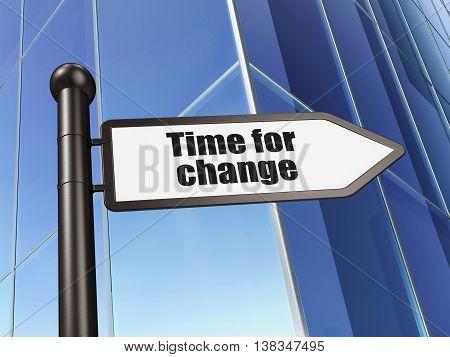 Timeline concept: sign Time For Change on Building background, 3D rendering