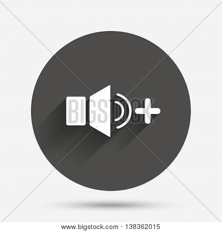 Speaker volume louder sign icon. Sound symbol. Circle flat button with shadow. Vector poster