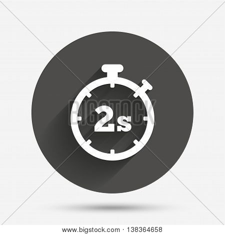 Timer 2 seconds sign icon. Stopwatch symbol. Circle flat button with shadow. Vector