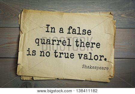 English writer and dramatist William Shakespeare quote. In a false quarrel there is no true valor.