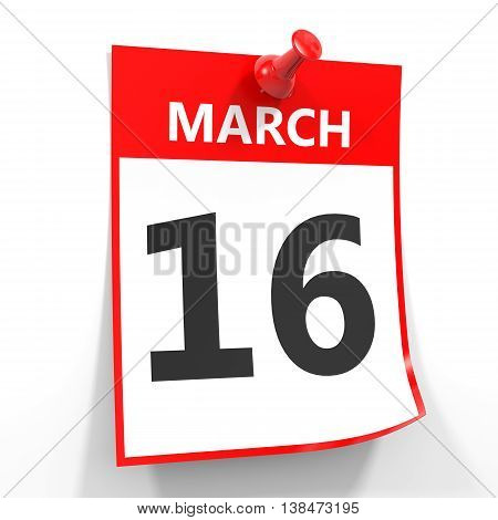 16 March Calendar Sheet With Red Pin.