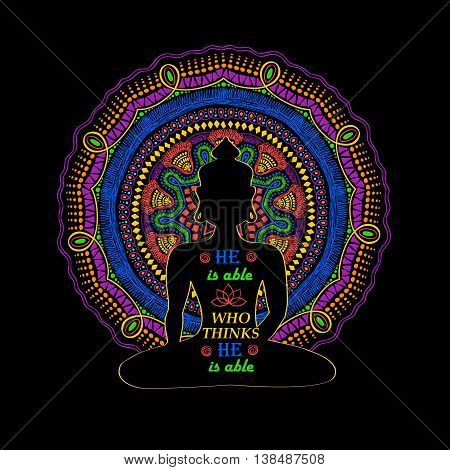 Isolated Buddha silhouette sitting in lotus pose of yoga and vibrant colorful mandala design on a background. Creative typography poster or card with quote inside Buddha silhouette.