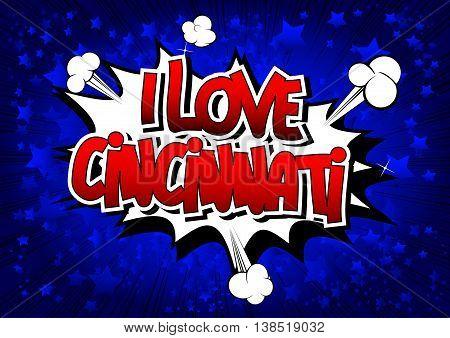 I Love Cincinnati - Comic book style word.