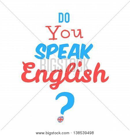 Concept of Learn English. Do you speak English in front of white background. Vector illustration for web banner design or print
