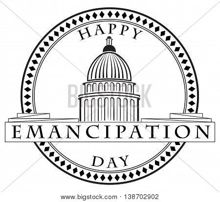 Stamp imprint with the Capitol - Happy Emancipation Day. Vector illustration.