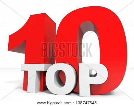 Top 10 on white background. Ten. 3D illustration.