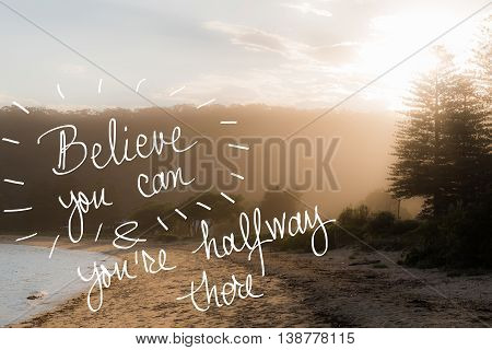 Believe You Can and You Are HalfWay There message. Handwritten motivational text over sunset calm sunny beach background with vintage filter applied poster