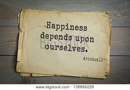 Ancient greek philosopher Aristotle quote.Happiness depends upon ourselves.