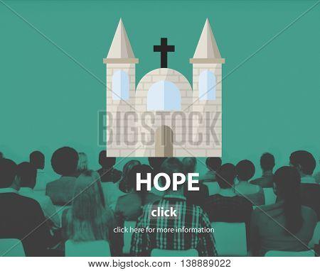 Hope Believe Dream Faith God Holy Inspire Concept