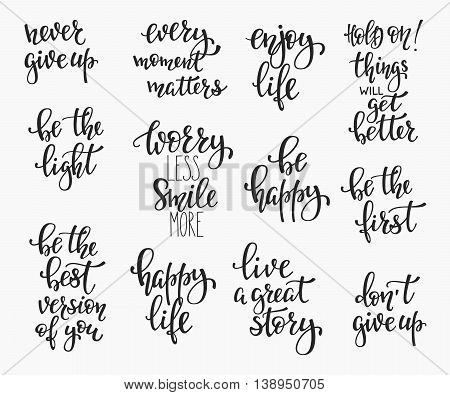 Positive quote lettering set. Calligraphy postcard graphic design typography element. Hand written vector simple cute inspirational sign postcard. Be Happy. Worry Smile. Enjoy life. Never give up
