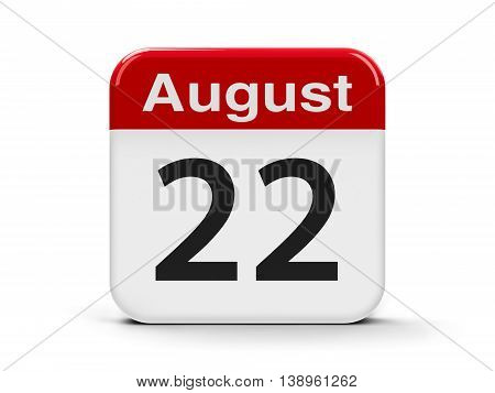 Calendar web button - The Twenty Second of August three-dimensional rendering 3D illustration