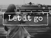 Let It Go Attitude Emotion Relief Unhappy Forgive Concept poster