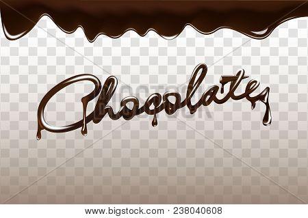 Chocolate Hand Drawn 3d Lettering Design Vector Illustration. Liquid Dark Chocolate Isolated On Tran