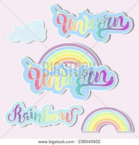Vector Set With Unicorn, Rainbow, Clouds. Handwritten Lettering Unicorn, Rainbow As Patch, Logo, Ico