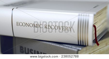 Economic Recovery - Business Book Title. Economic Recovery - Leather-bound Book In The Stack. Closeu