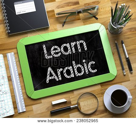 Small Chalkboard With Learn Arabic. Business Concept - Learn Arabic Handwritten On Green Small Chalk