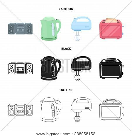 Electric Kettle, Music Center, Mixer, Toaster.household Set Collection Icons In Cartoon, Black, Outl